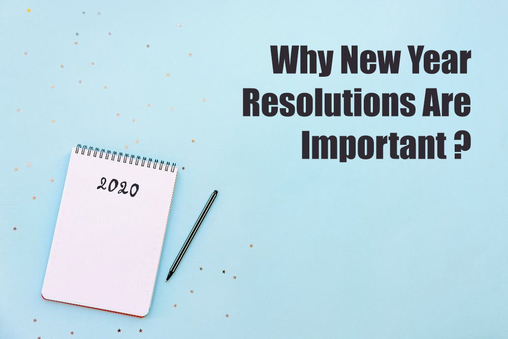 Why New Year Resolutions Are Important