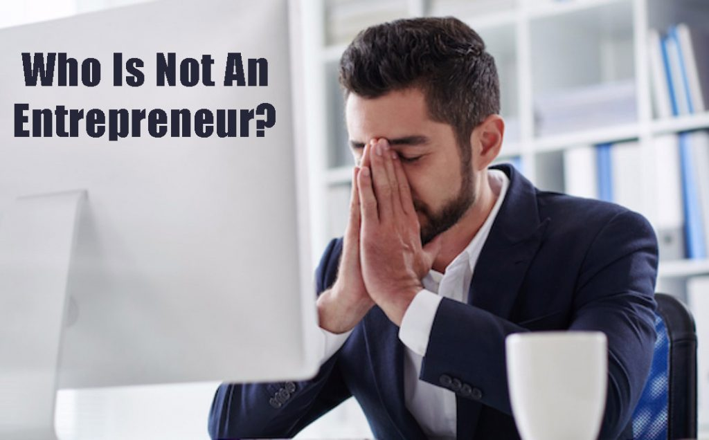 who is not an Entrepreneur