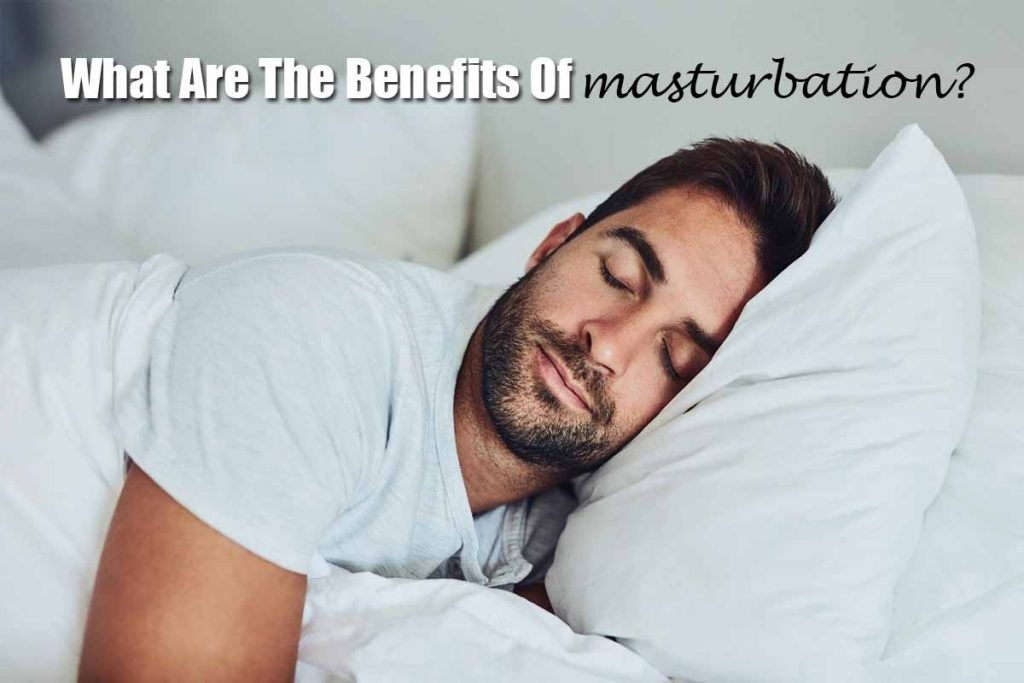 What Are The Benefits Of Masturbation