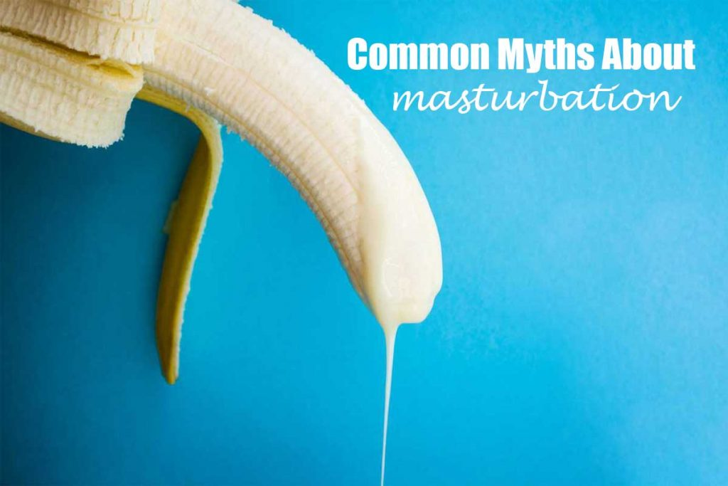 What Are The Other Common Myths About Masturbation