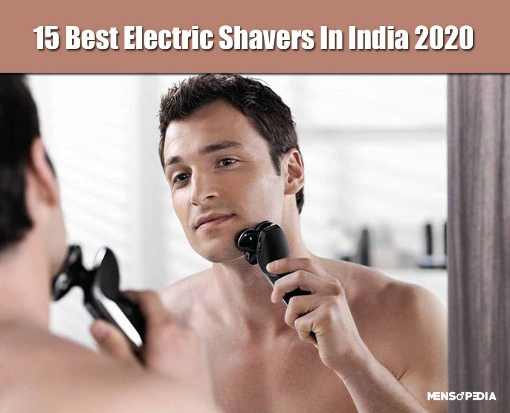 15 Best Electric Shavers For Men In India 2020