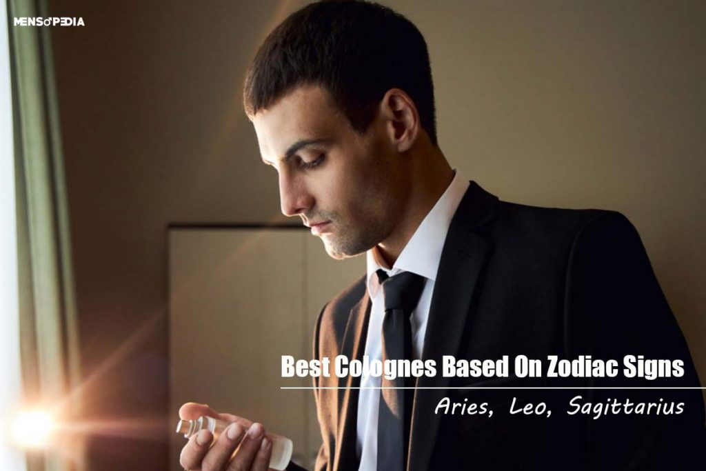 Best Colognes For Aries, Leo, Sagittarius Men