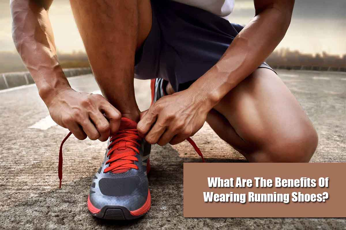 Benefits of wearing running shoes for men