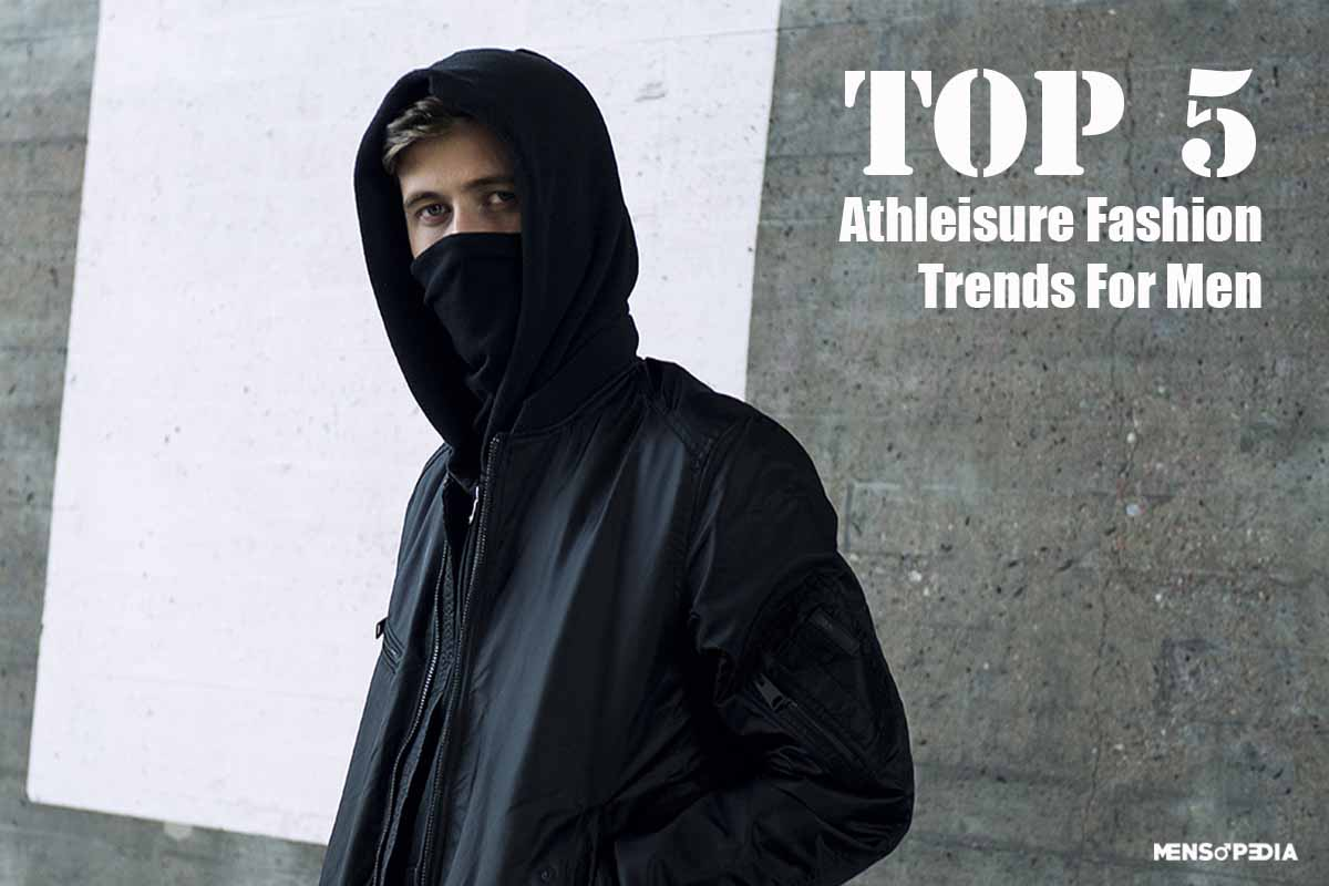 Top 5 Athleisure Fashion Trends For Men
