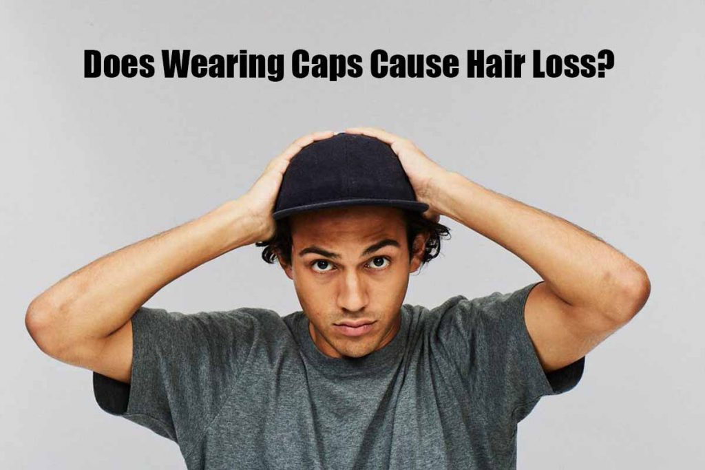 Does Wearing Caps Cause Hair Loss In Men