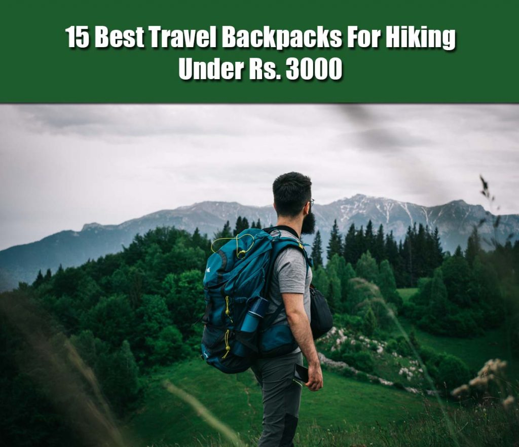 15 Best Travel Backpack For Hiking Under 3000 In India