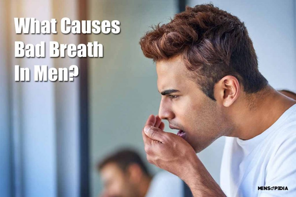 What Causes Bad Breath In Men