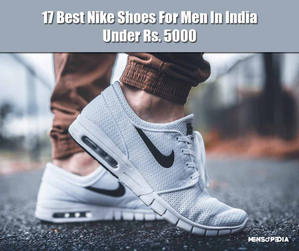 17 Best Nike Shoes For Men In India Under 5000 Rupees