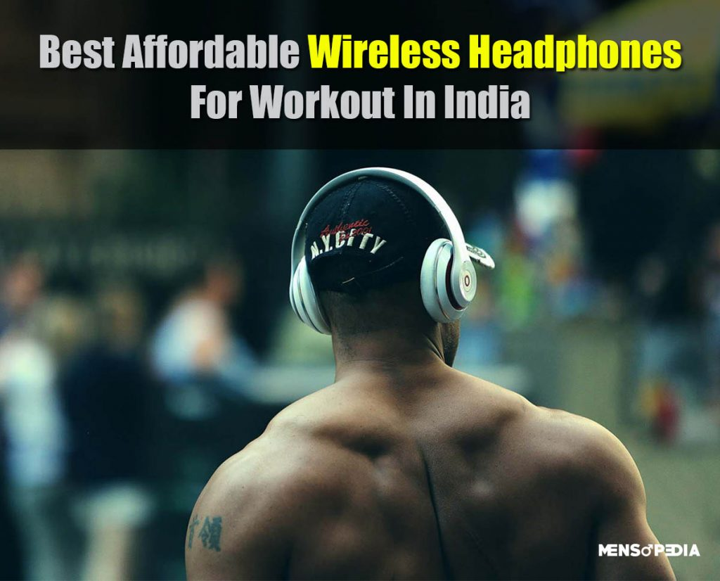 What Are The Best Affordable Wireless Headphones For Workout In India