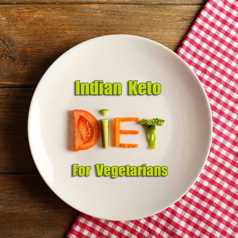 Indian Keto Diet For Pure Vegetarians