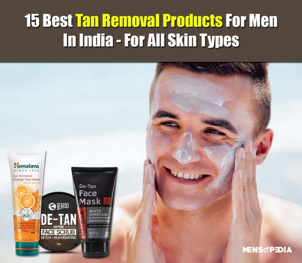 Best Tan Removal Products For Men In India